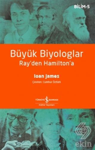 Büyük Biyologlar - Ray\'den Hamilton\'a