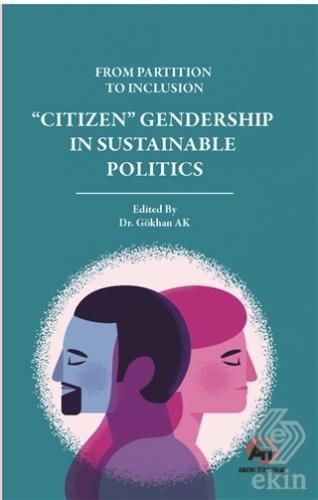 """From Partition To Inclusion \""""Citizen\"""" Gendership I"""